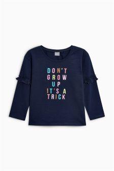 Don't Grow Up T-Shirt (3mths-6yrs)
