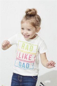 Rad Like Dad T-Shirt (3mths-6yrs)