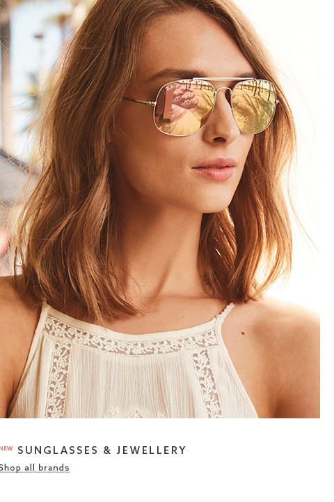 Browse here for womens sunglasses & jewellery.