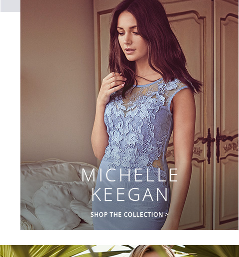 Shop the stunning collection of  Michelle Keegan for women here